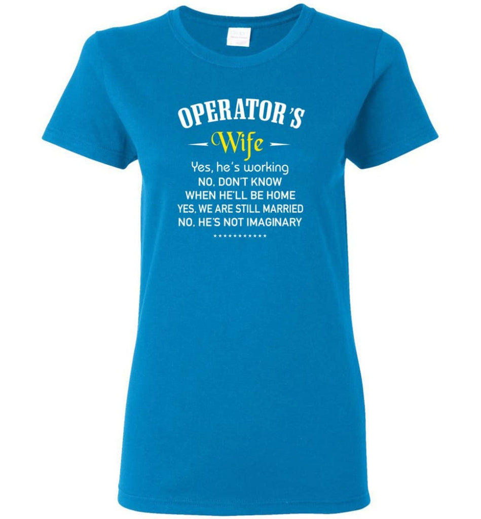 Operator's Wife Shirt Funny Gift For Operator's Wife Women Tee - Sapphire / M