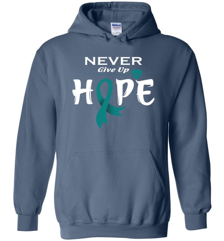 Ovarian Cancer Awareness Never Give Up Hope Hoodie - Indigo Blue / M