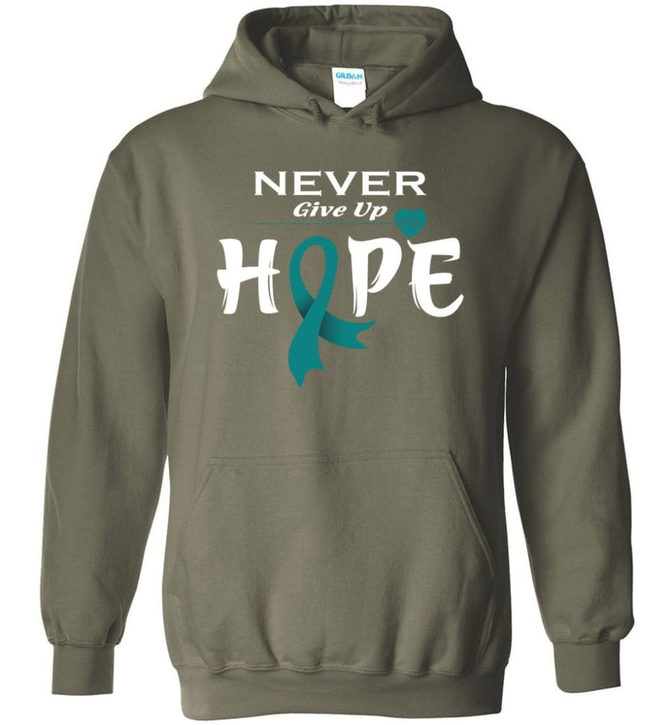 Ovarian Cancer Awareness Never Give Up Hope Hoodie - Military Green / M