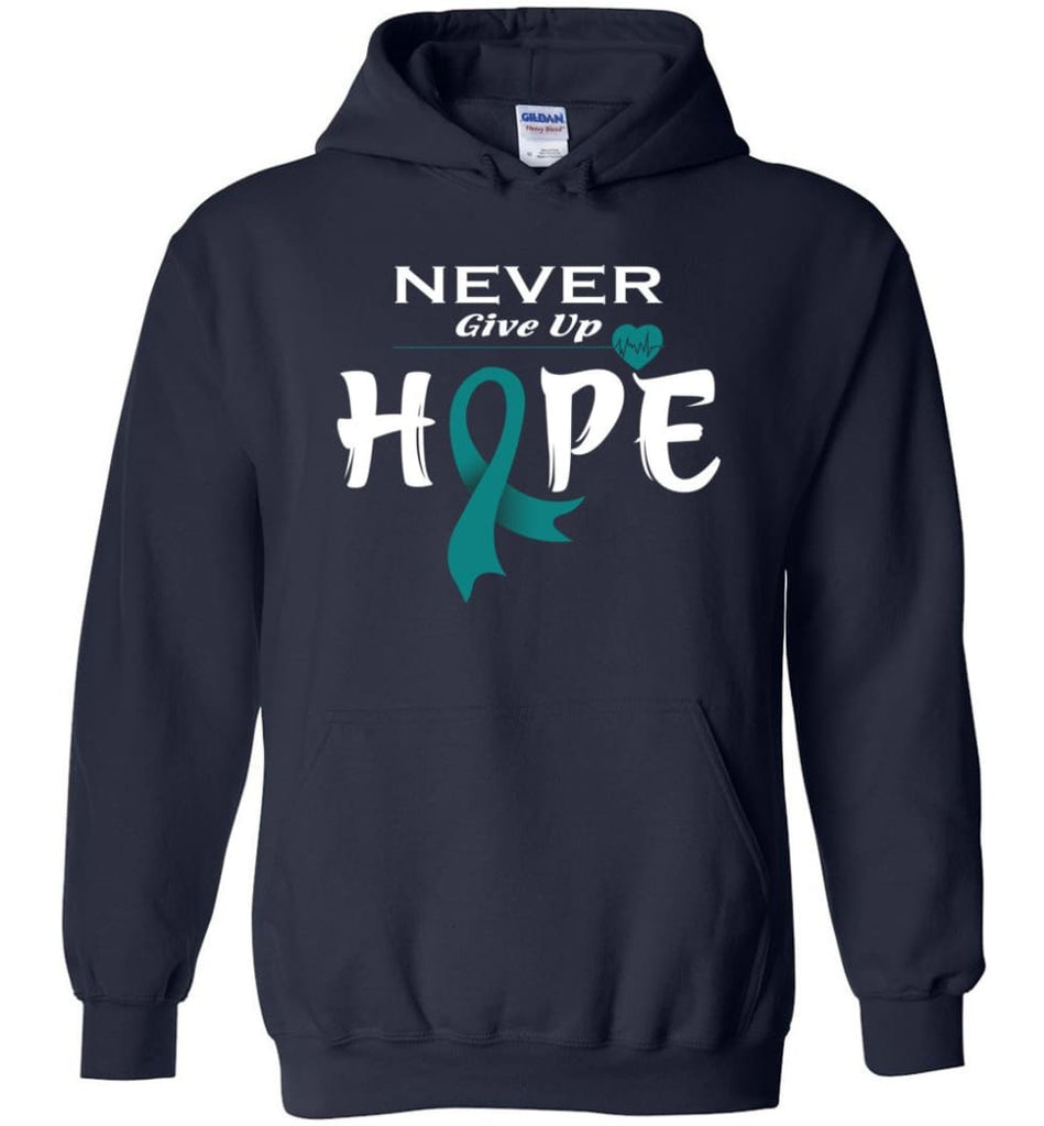 Ovarian Cancer Awareness Never Give Up Hope Hoodie - Navy / M