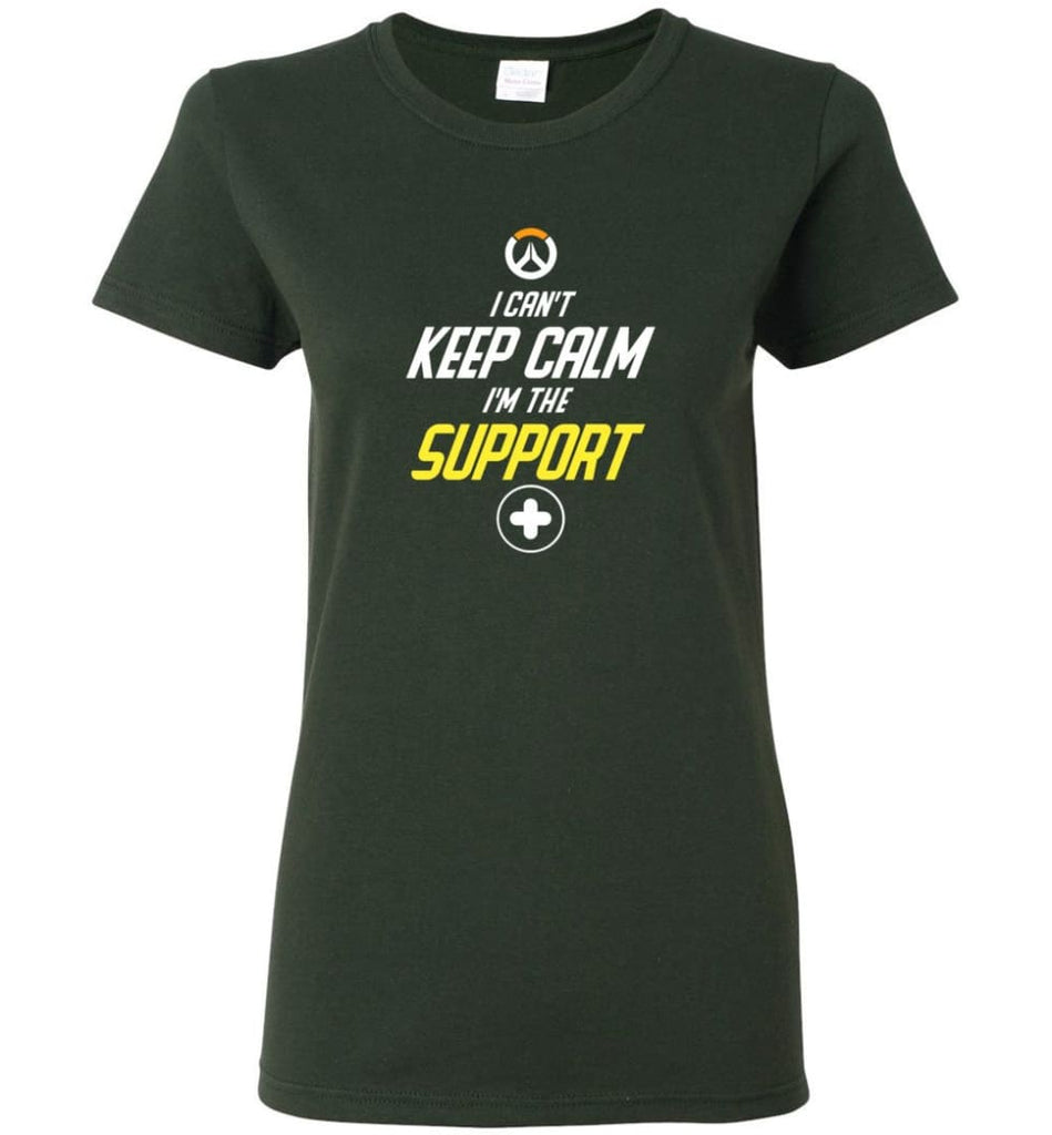 Overwatch Shirt I Can't Keep Calm I'm Support Heroes Shirt Hoodie Sweater - Women T-shirt - Forest Green / M