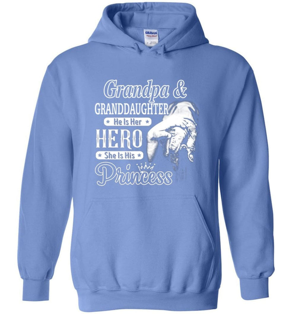 Papa and Granddaughter He Is Hero She Is Princess Shirt - Hoodie - Carolina Blue / M