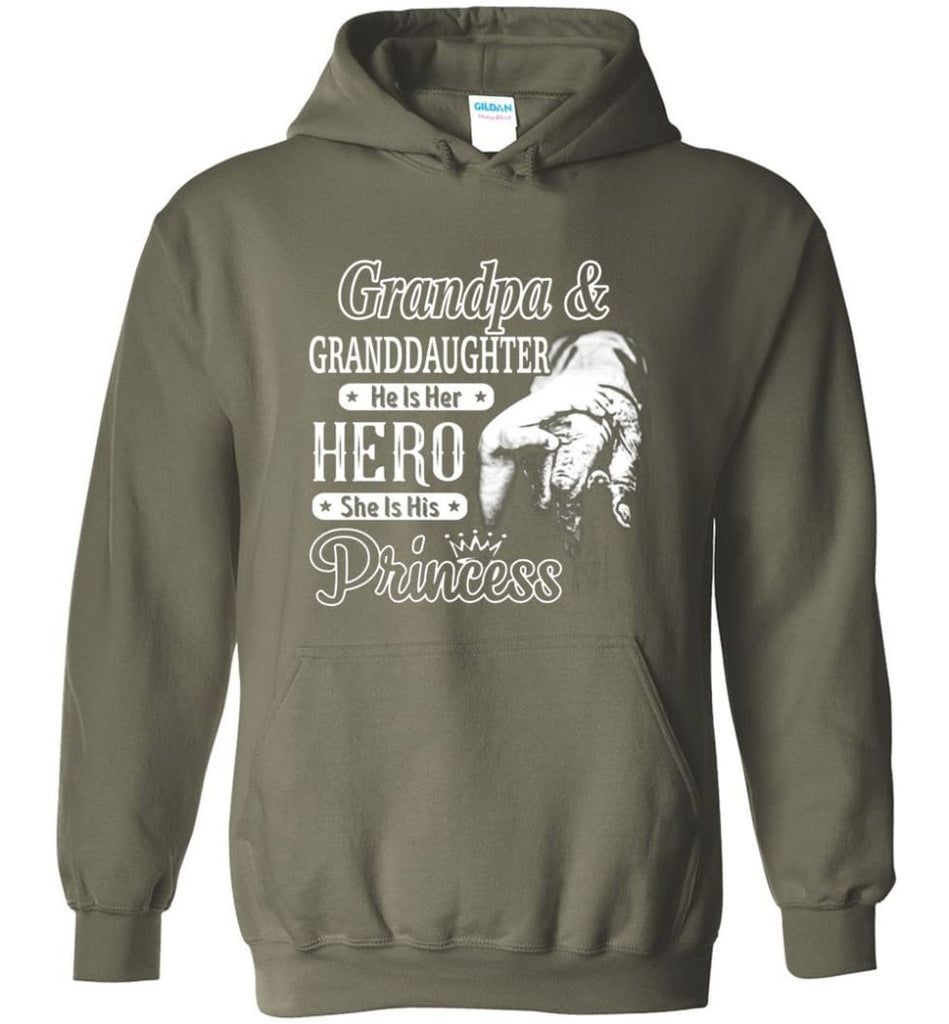 Papa and Granddaughter He Is Hero She Is Princess Shirt - Hoodie - Military Green / M