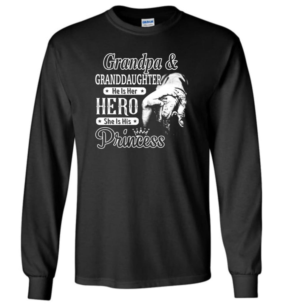 Papa and Granddaughter He Is Hero She Is Princess Shirt - Long Sleeve T-Shirt - Black / M