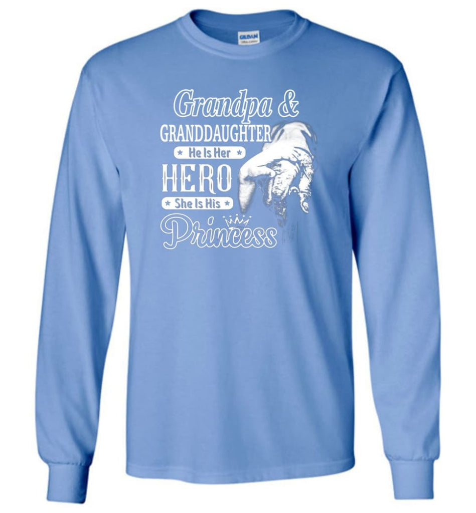 Papa and Granddaughter He Is Hero She Is Princess Shirt - Long Sleeve T-Shirt - Carolina Blue / M