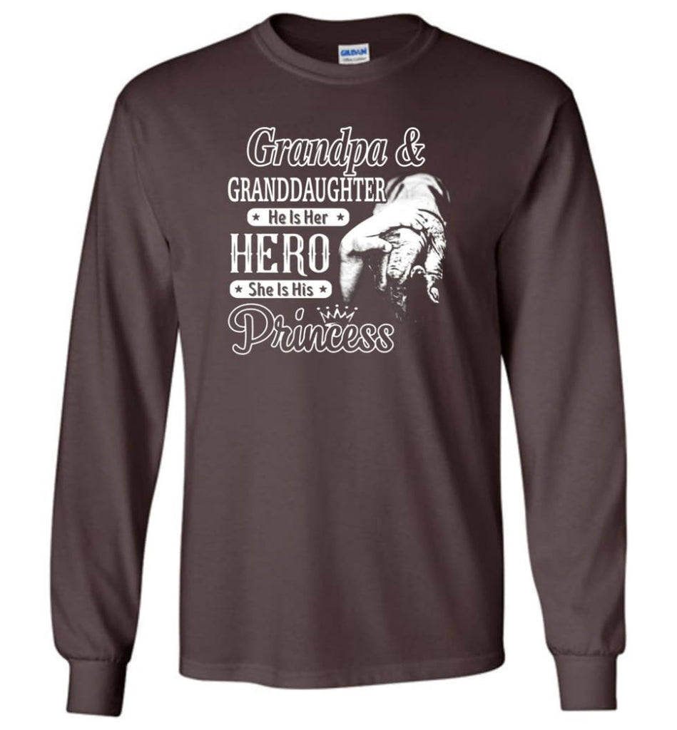 Papa and Granddaughter He Is Hero She Is Princess Shirt - Long Sleeve T-Shirt - Dark Chocolate / M