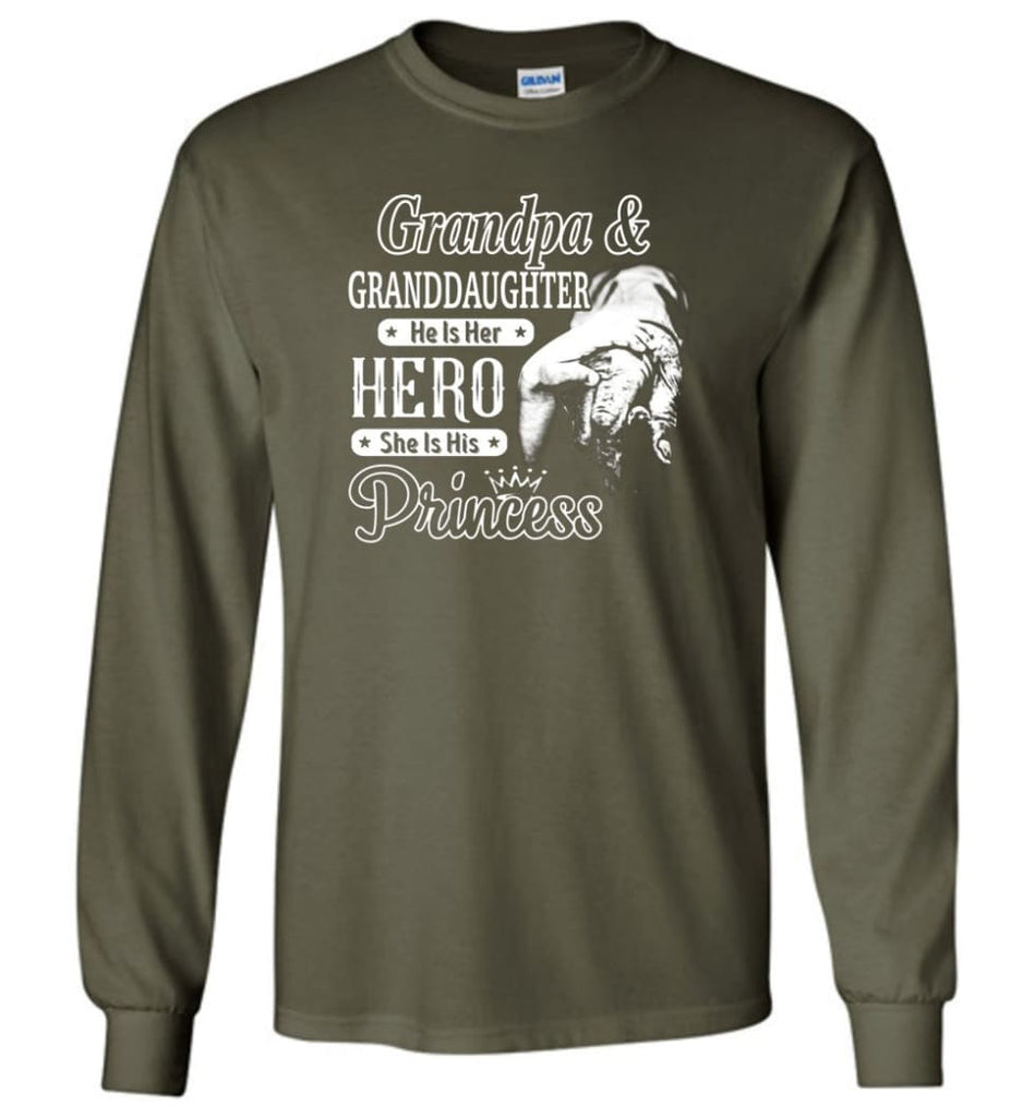 Papa and Granddaughter He Is Hero She Is Princess Shirt - Long Sleeve T-Shirt - Military Green / M