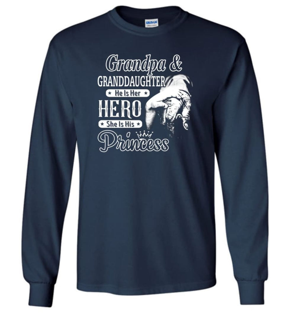 Papa and Granddaughter He Is Hero She Is Princess Shirt - Long Sleeve T-Shirt - Navy / M