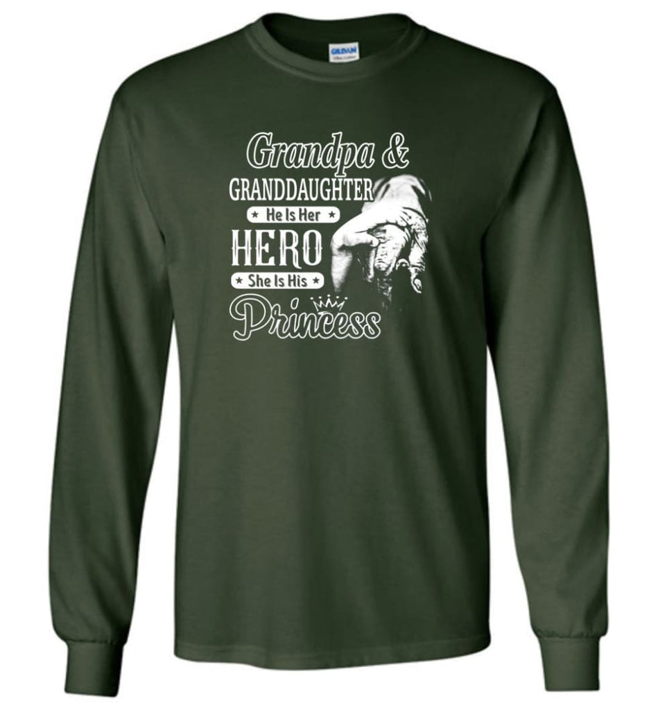 Papa & Granddaughter He Is Hero She Is Princess Shirt - Long Sleeve T-Shirt - Forest Green / M