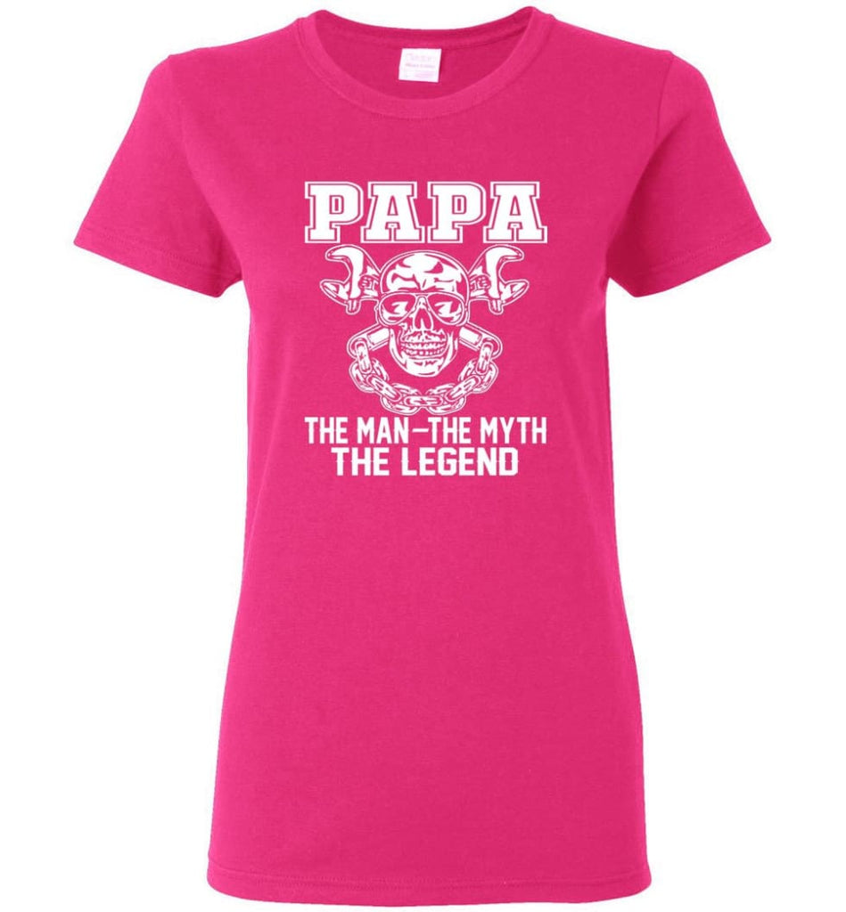 Papa Legend Shirt The Man The Myth The Legend Women Tee - Heliconia / M