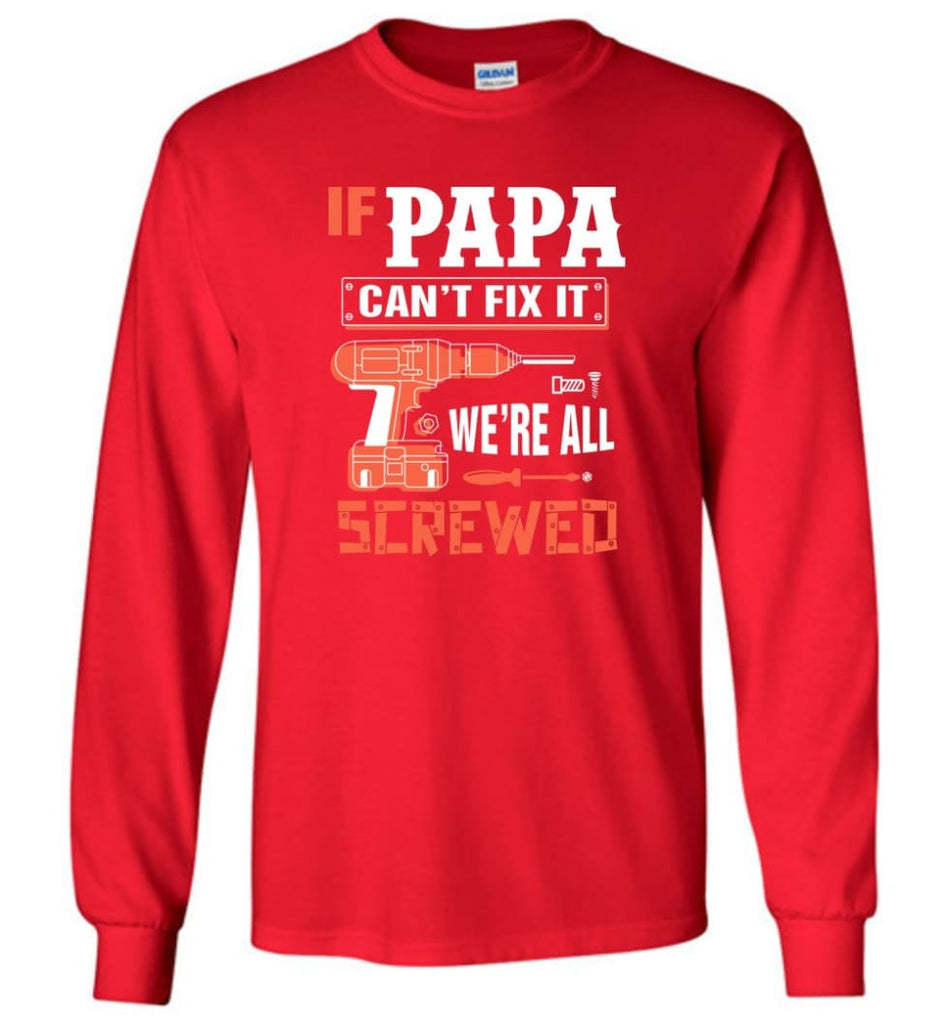 Papa Mechanic Shirt Best Shirt Ideas For Father's Day - Long Sleeve T-Shirt - Red / M