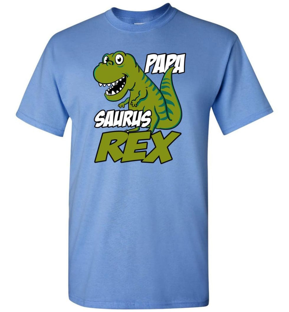 Papa Saurus T Rex Dinosaur Funny Gift For Dad Grandpa Father T-Shirt - Carolina Blue / S