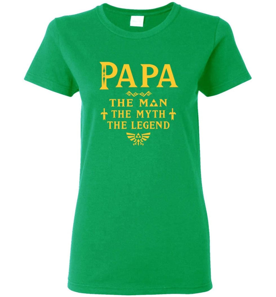 Papa The Man Myth The Legend Gift For Papa Grandpa Daddy Women Tee - Irish Green / S