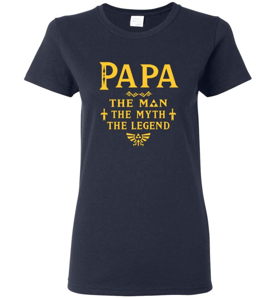 Papa The Man Myth The Legend Gift For Papa Grandpa Daddy Women Tee - Navy / S