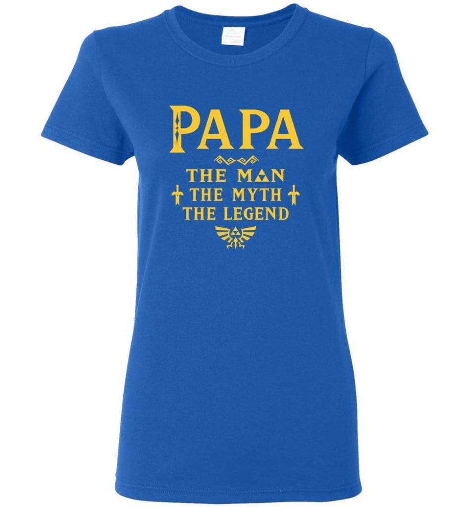 Papa The Man Myth The Legend Gift For Papa Grandpa Daddy Women Tee - Royal / S