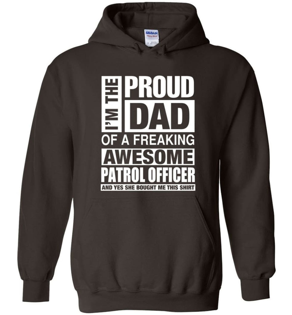 PATROL OFFICER Dad Shirt Proud Dad Of Awesome and She Bought Me This - Hoodie - Dark Chocolate / M