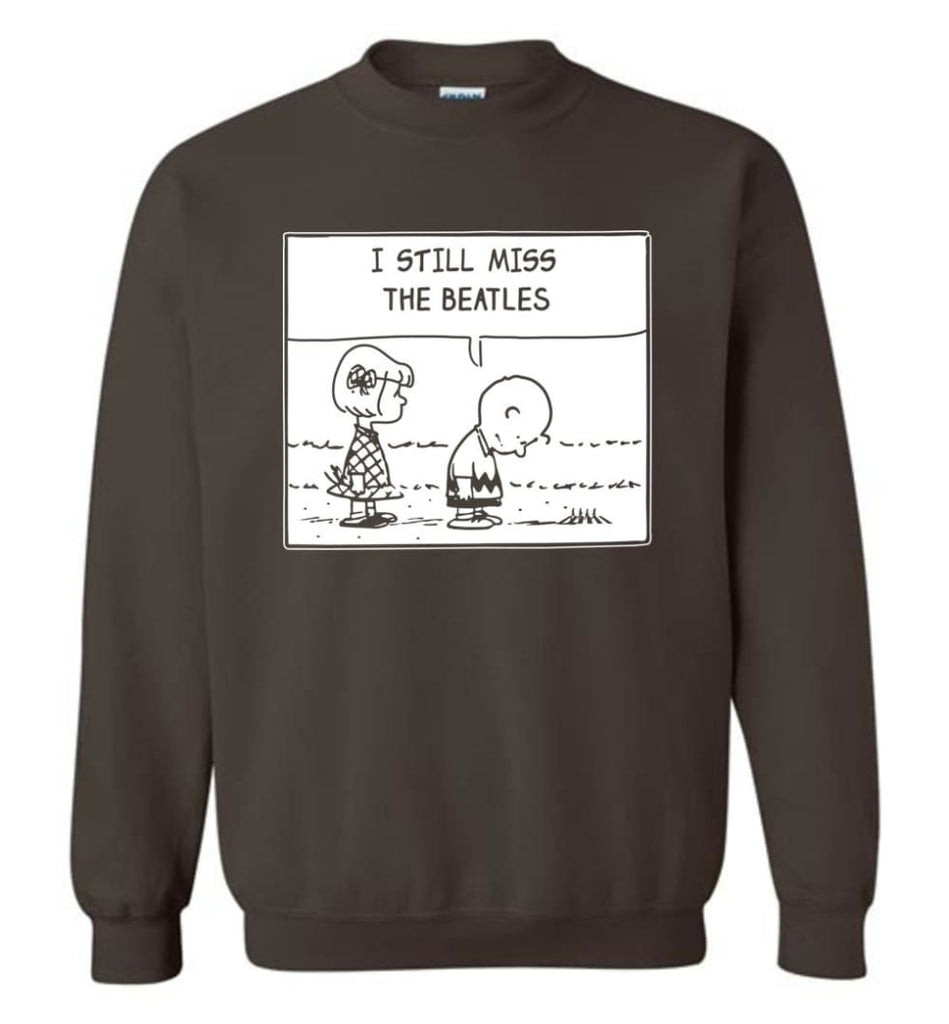 Peanuts Beatles T Shirt Charlie Brown I Still Miss The Beatles Sweatshirt - Dark Chocolate / M