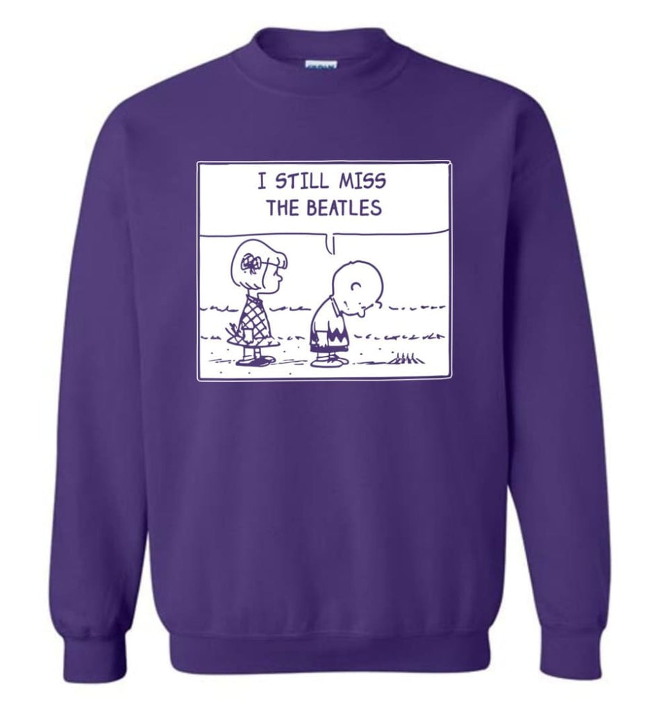 Peanuts Beatles T Shirt Charlie Brown I Still Miss The Beatles Sweatshirt - Purple / M