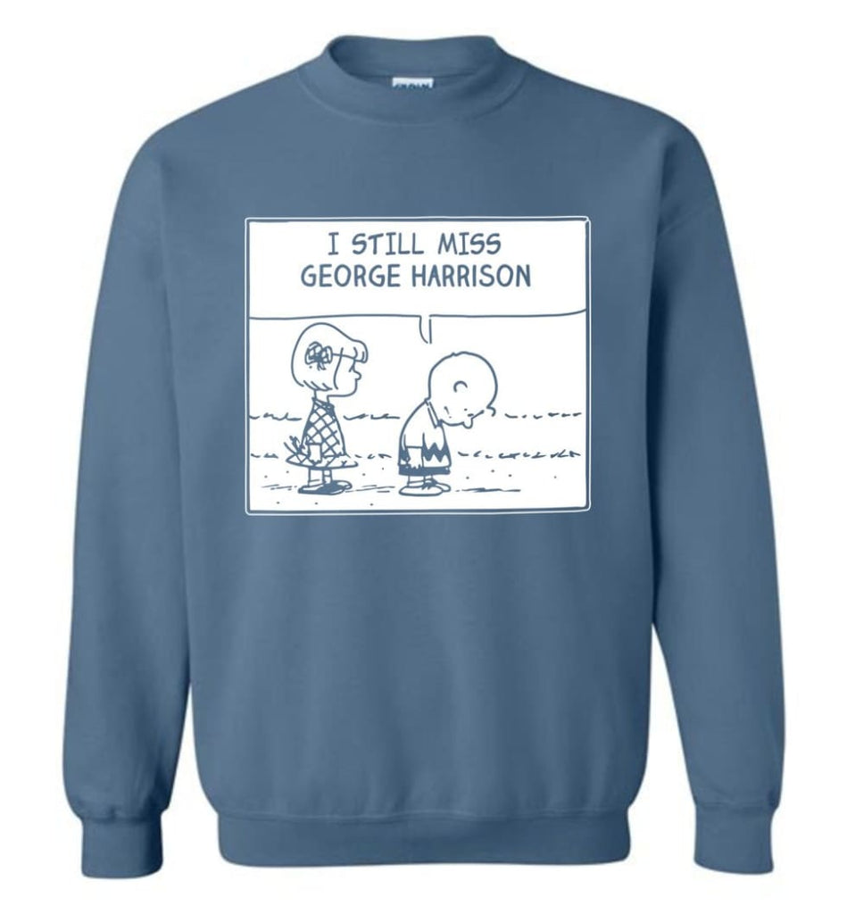 Peanuts George Harrison T Shirt Charlie Brown I Still Miss George Harrison Sweatshirt - Indigo Blue / M