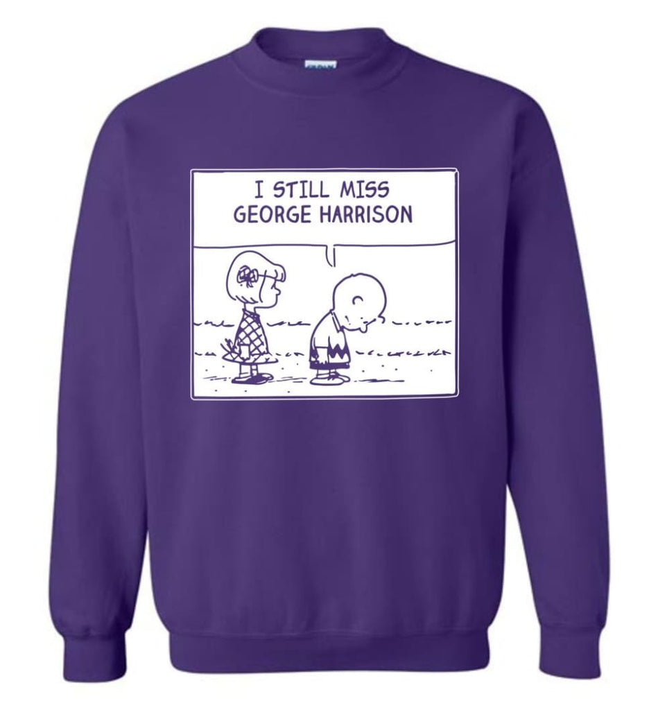 Peanuts George Harrison T Shirt Charlie Brown I Still Miss George Harrison Sweatshirt - Purple / M