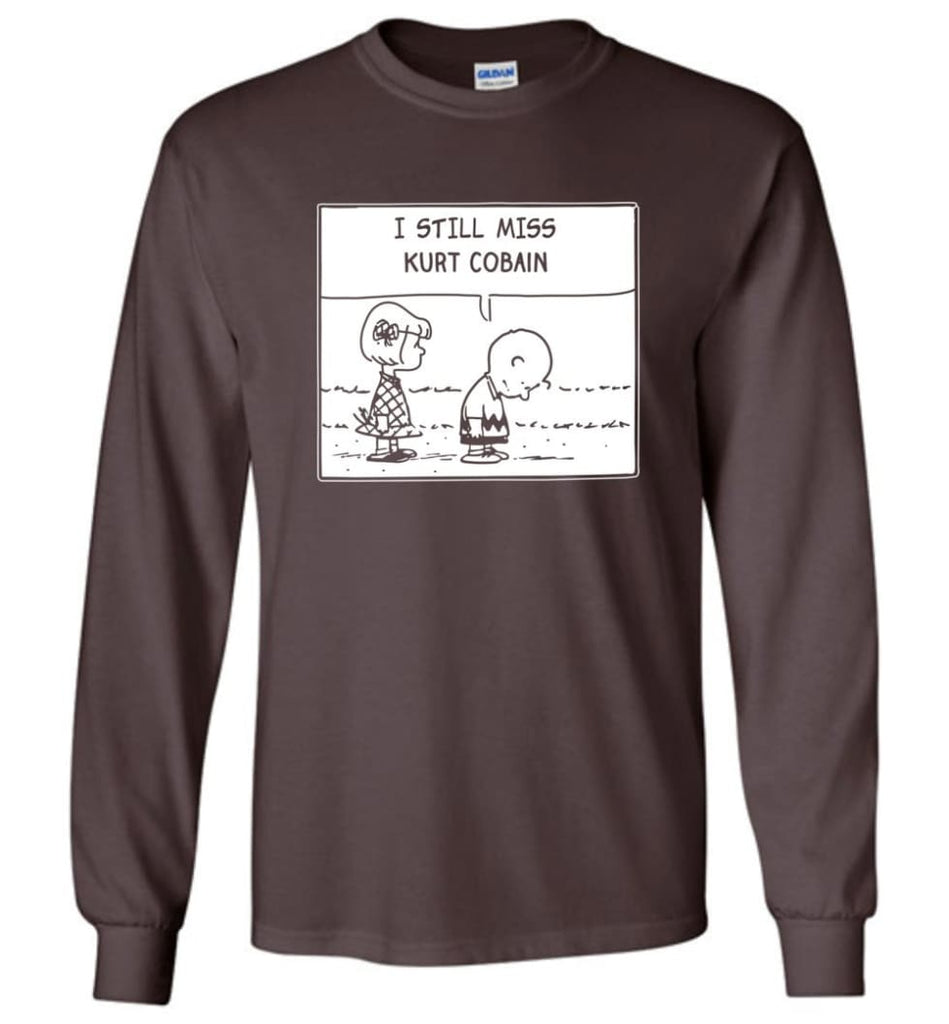 Peanuts Kurtt Cobain T Shirt Charlie Brown I Still Miss Kurtt Cobain - Long Sleeve T-Shirt - Dark Chocolate / M