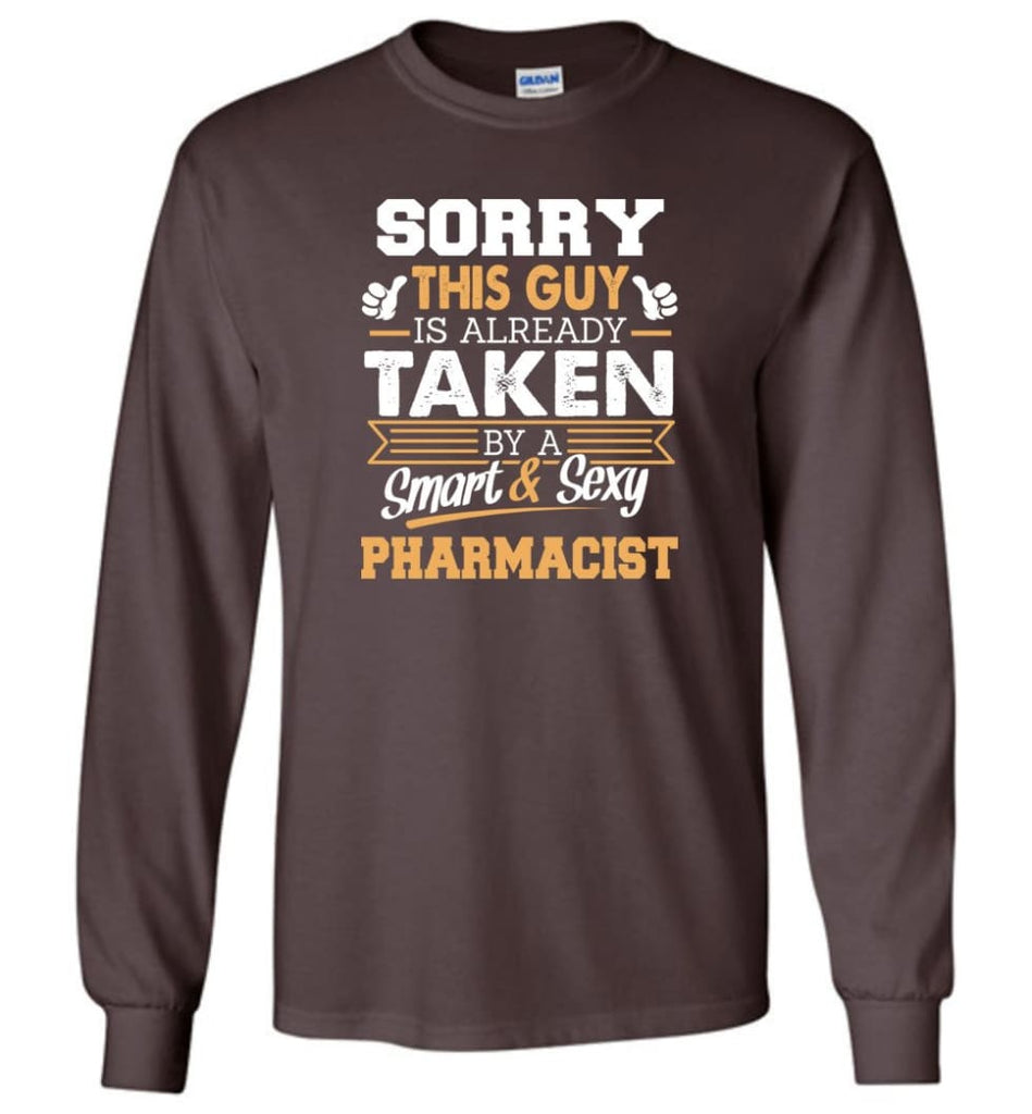 Pharmacist Shirt Cool Gift for Boyfriend Husband or Lover - Long Sleeve T-Shirt - Dark Chocolate / M