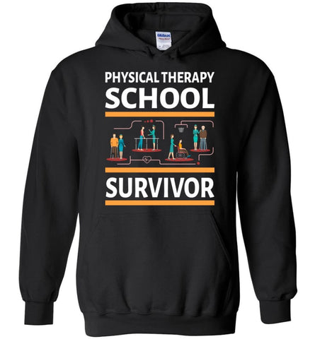 Physical Therapist Shirt physically Therapy School Survivor - Hoodie - Black / M