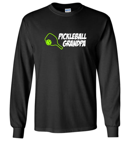 Pickle Ball Grandfather Gift Pickleball Grandpa Papa Long Sleeve T-Shirt - Black / M