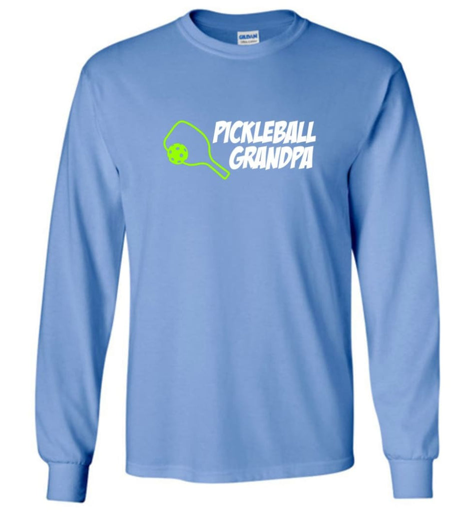 Pickle Ball Grandfather Gift Pickleball Grandpa Papa Long Sleeve T-Shirt - Carolina Blue / M