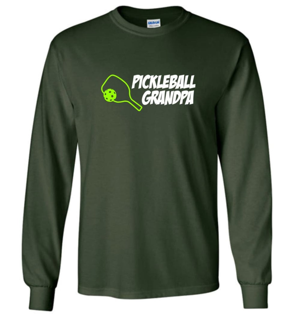 Pickle Ball Grandfather Gift Pickleball Grandpa Papa Long Sleeve T-Shirt - Forest Green / M