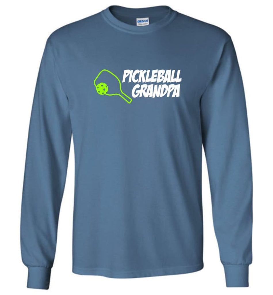 Pickle Ball Grandfather Gift Pickleball Grandpa Papa Long Sleeve T-Shirt - Indigo Blue / M