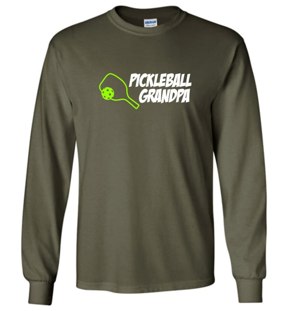 Pickle Ball Grandfather Gift Pickleball Grandpa Papa Long Sleeve T-Shirt - Military Green / M