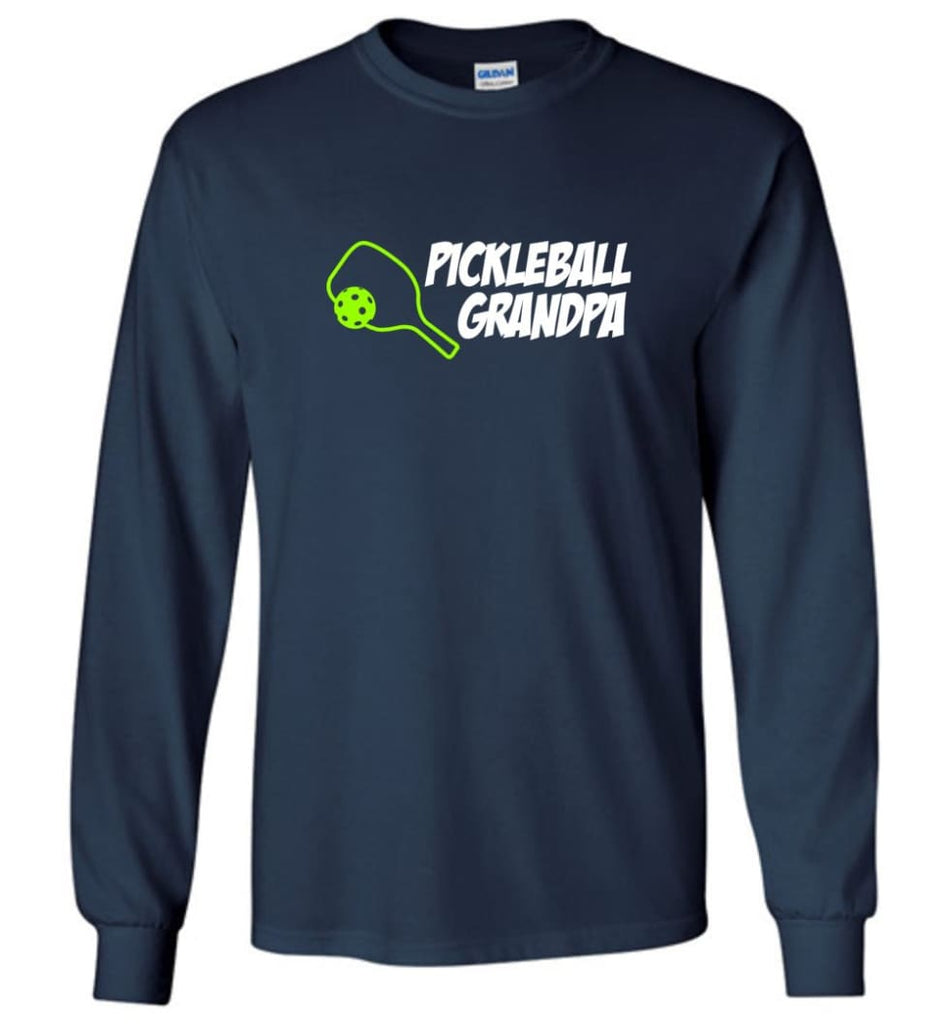 Pickle Ball Grandfather Gift Pickleball Grandpa Papa Long Sleeve T-Shirt - Navy / M