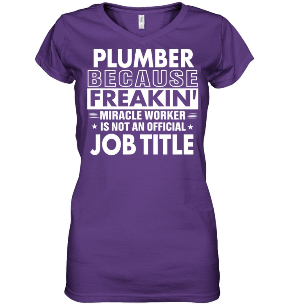 Plumber Because Freakin' Miracle Worker Job Title Ladies V-Neck - Hanes Women's Nano-T V-Neck / Purple / M - Apparel