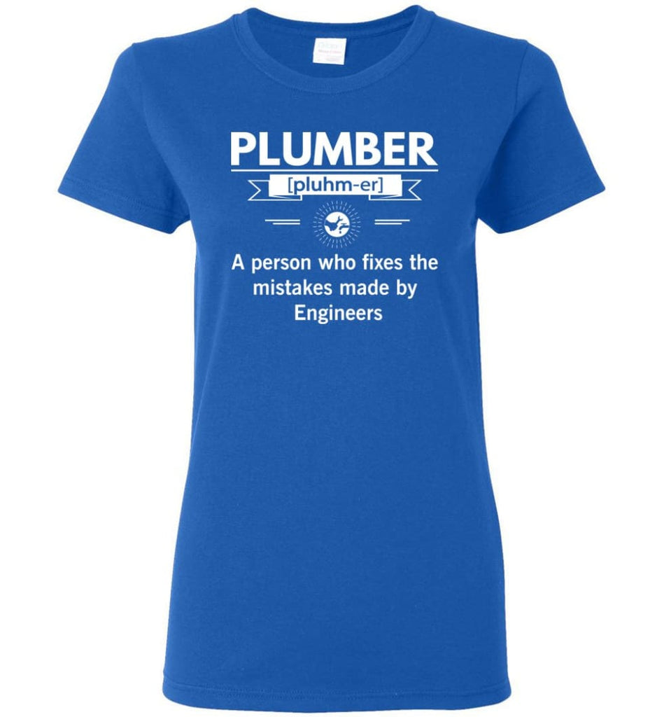 Plumber Definition Funny Plumber Meaning Women Tee - Royal / M