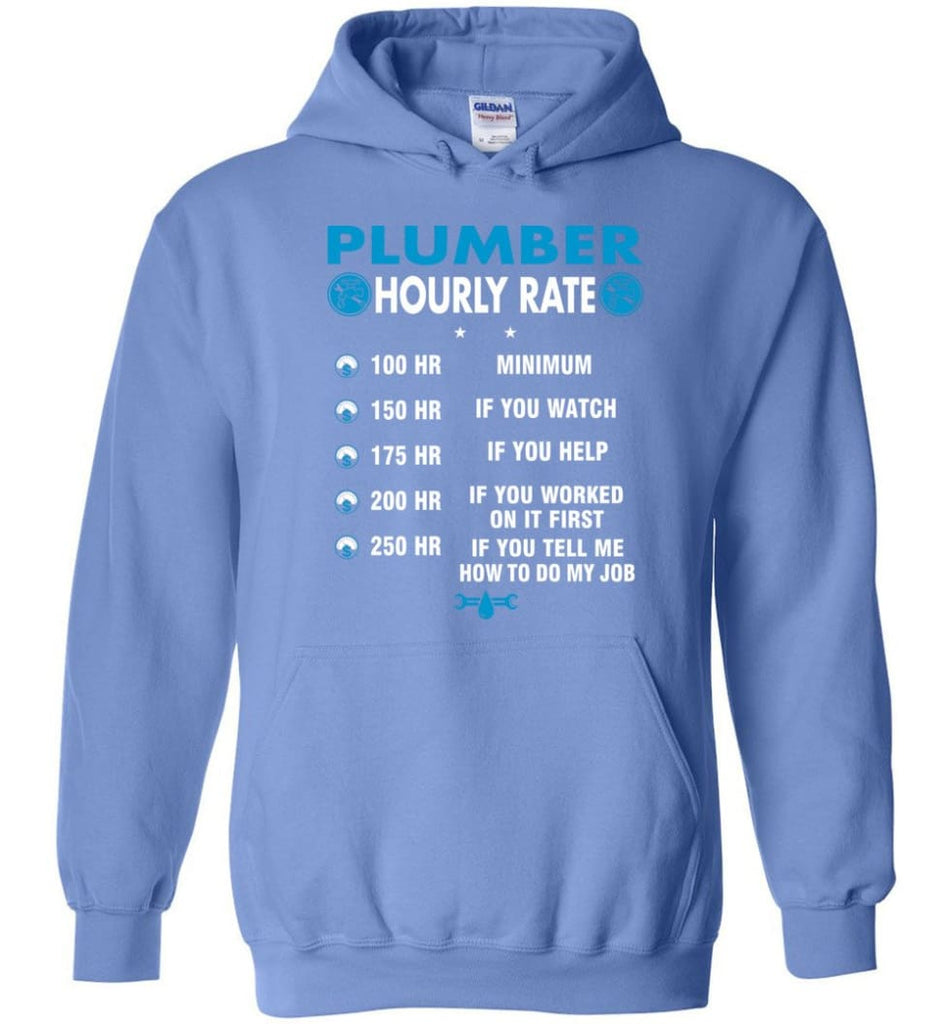 Plumber Hourly Rate Funny Plumber Hoodie - Carolina Blue / M