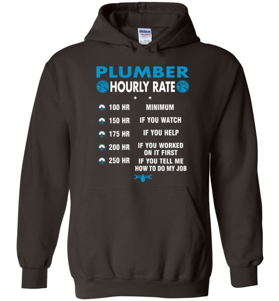 Plumber Hourly Rate Funny Plumber Hoodie - Dark Chocolate / M