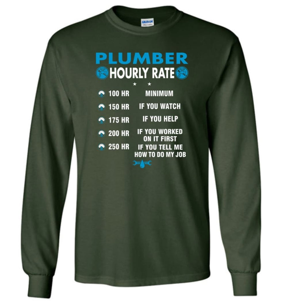 Plumber Hourly Rate Funny Plumber Long Sleeve T-Shirt - Forest Green / M