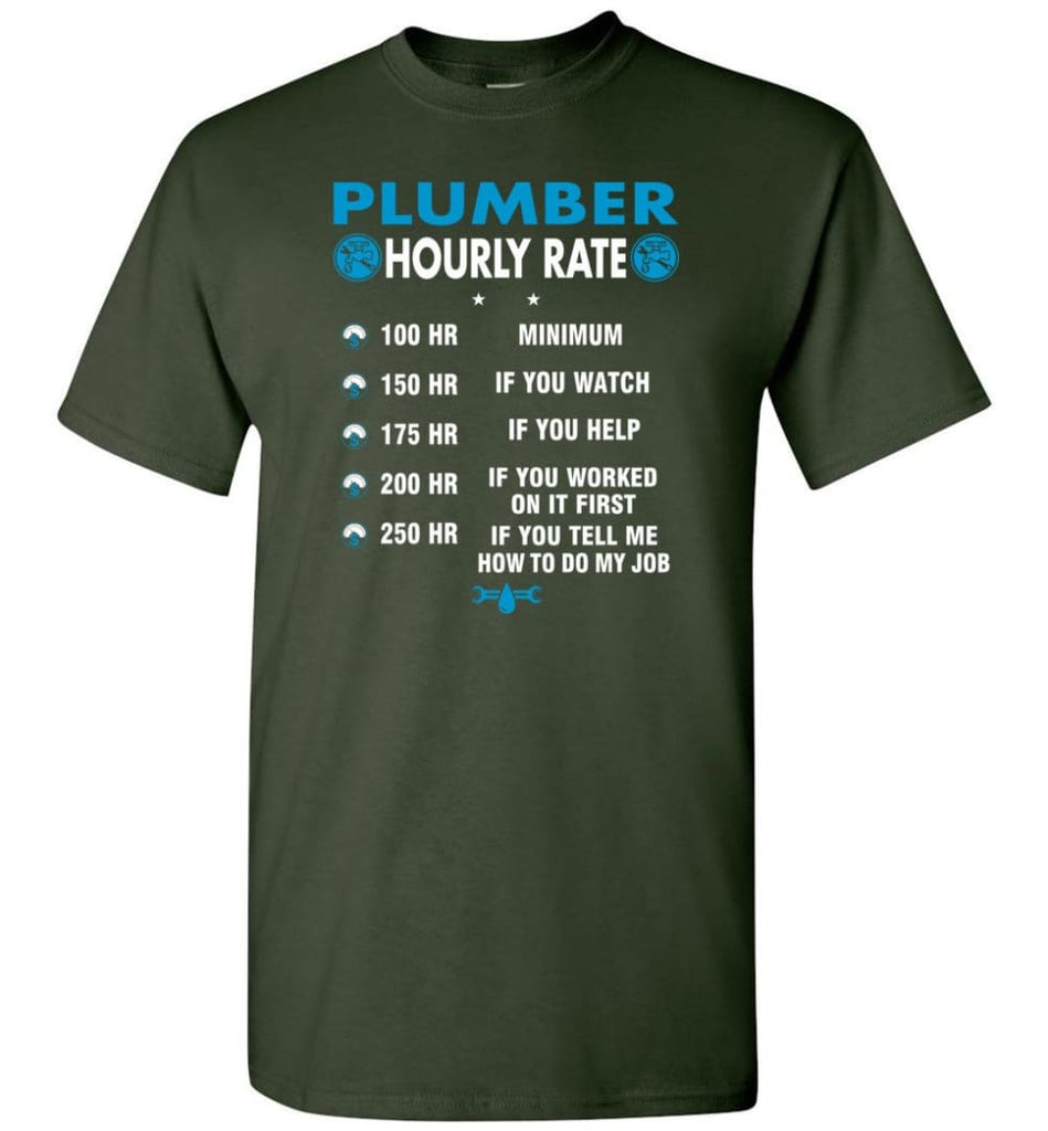 Plumber Hourly Rate Funny Plumber T-Shirt - Forest Green / S
