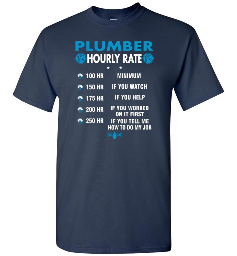 Plumber Hourly Rate Funny Plumber T-Shirt - Navy / S