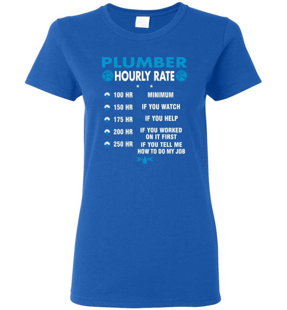 Plumber Hourly Rate Funny Plumber Women Tee - Royal / M