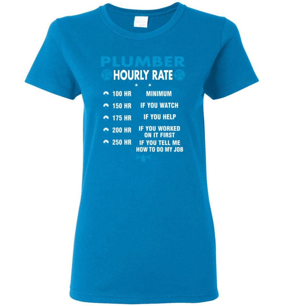 Plumber Hourly Rate Funny Plumber Women Tee - Sapphire / M