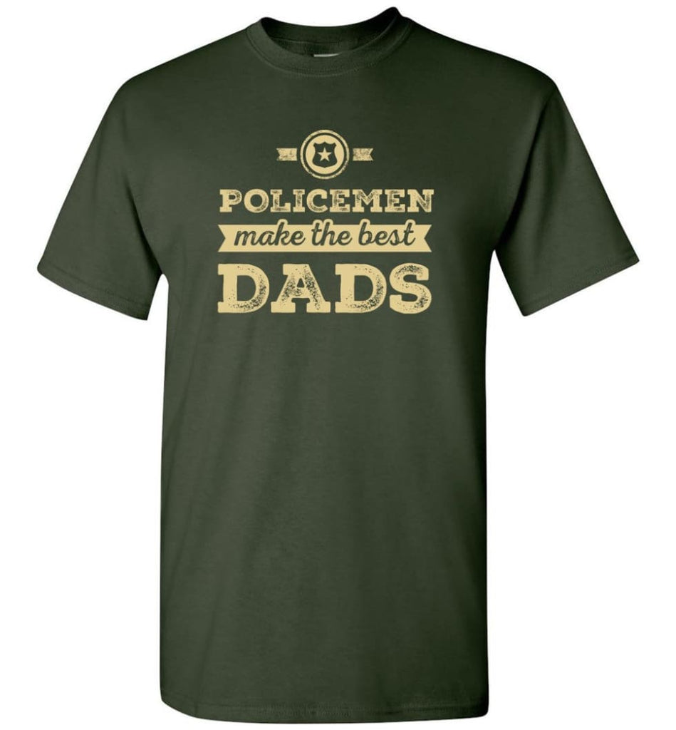 Police Dad Shirt Father's Day Gift Make The Best Dads - Short Sleeve T-Shirt - Forest Green / S