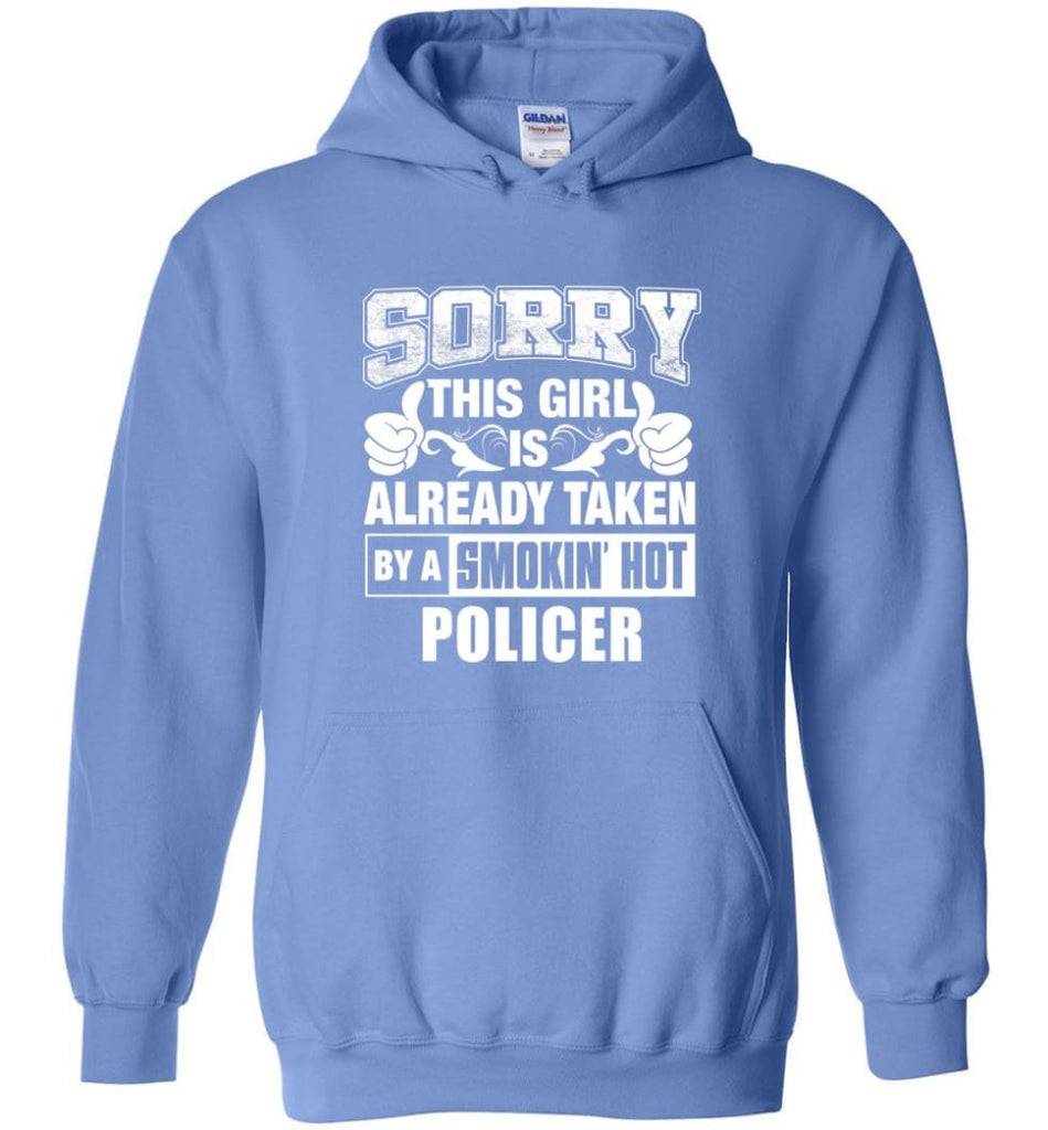 POLICER Shirt Sorry This Girl Is Already Taken By A Smokin' Hot - Hoodie - Carolina Blue / M