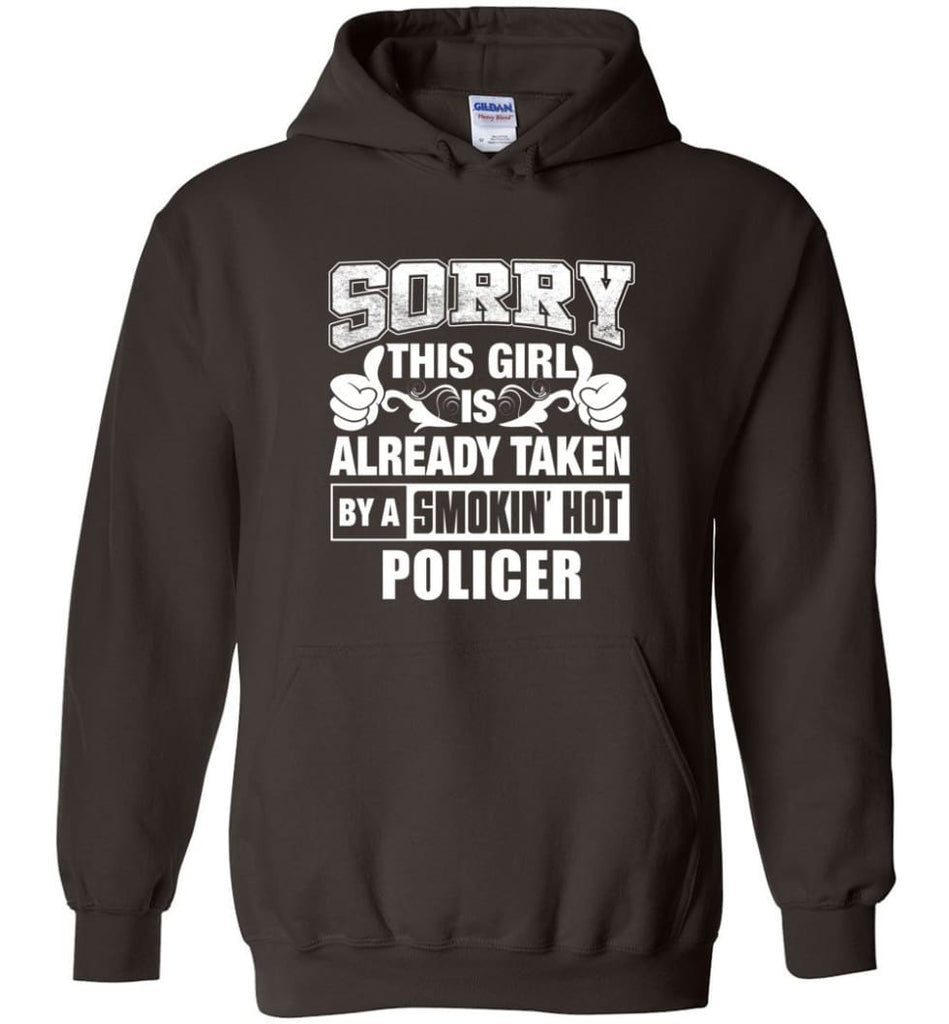 POLICER Shirt Sorry This Girl Is Already Taken By A Smokin' Hot - Hoodie - Dark Chocolate / M