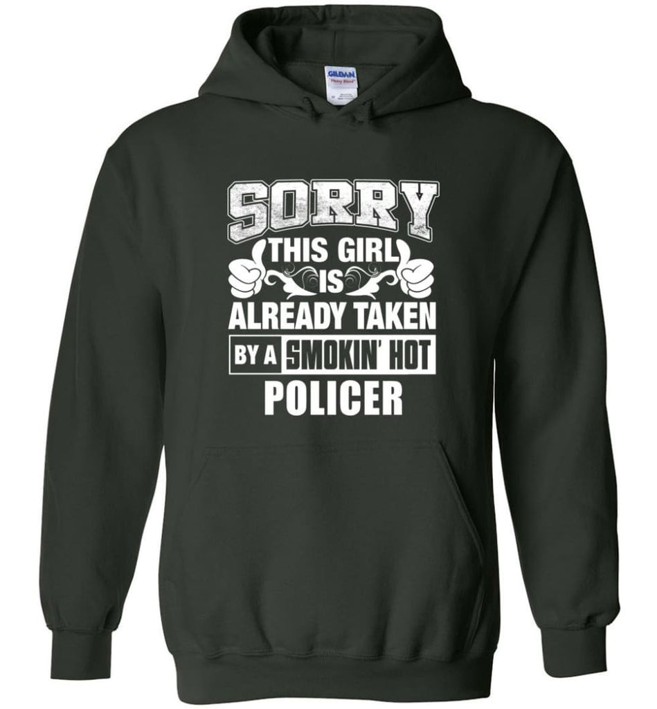 POLICER Shirt Sorry This Girl Is Already Taken By A Smokin' Hot - Hoodie - Forest Green / M