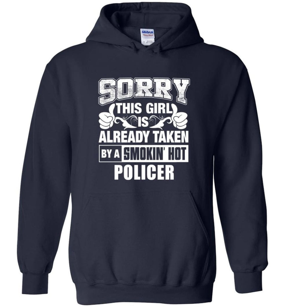 POLICER Shirt Sorry This Girl Is Already Taken By A Smokin' Hot - Hoodie - Navy / M