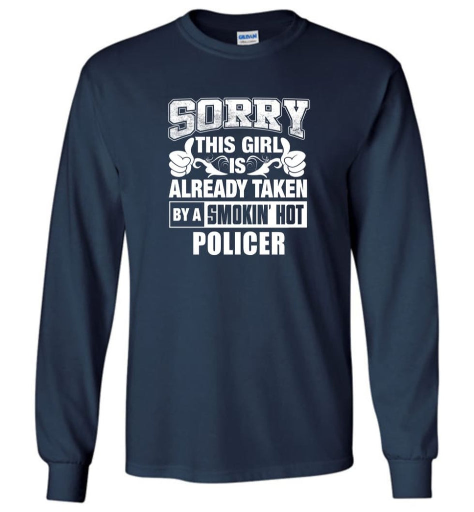 POLICER Shirt Sorry This Girl Is Already Taken By A Smokin' Hot - Long Sleeve T-Shirt - Navy / M