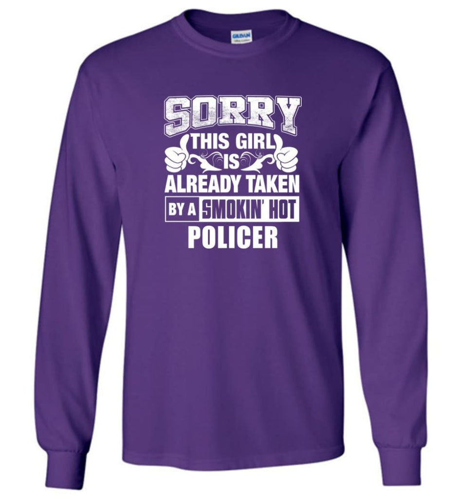 POLICER Shirt Sorry This Girl Is Already Taken By A Smokin' Hot - Long Sleeve T-Shirt - Purple / M