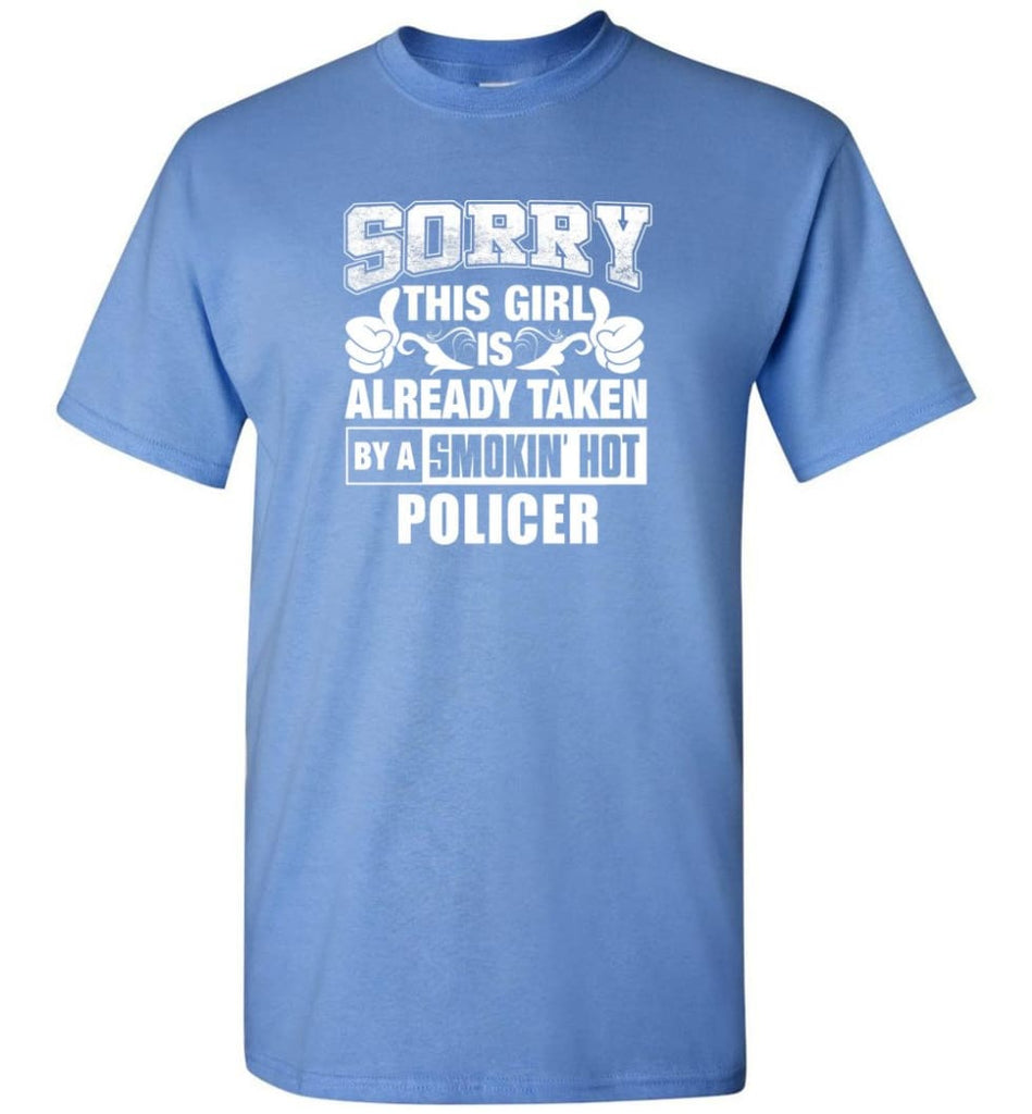 POLICER Shirt Sorry This Girl Is Already Taken By A Smokin' Hot - Short Sleeve T-Shirt - Carolina Blue / S